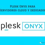 Plesk Onyx para Servidores cloud y dedicados