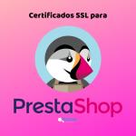 Cómo configurar SSL en Prestashop