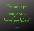 "5 posibles causas del ""451 temporary local problem» y cómo solucionarlo"