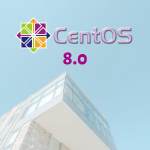 Ya está disponible CentOS 8.0