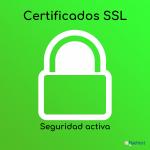 Certificados SSL: qué son y para qué sirven.