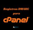 Configurar un registro DMARC en cPanel